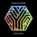 Eyes Shut (Honne Remix)/Years & Years