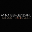 For You (The Remixes)/Anna Bergendahl