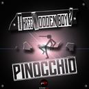 Pinocchio/Three Wooden Boyz