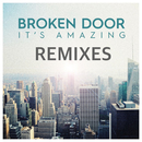 It's Amazing (Remixes)/Broken Door
