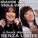 Senza Limite (Remix / Karaoke Version) (feat. Viola Valentino)/Iravox