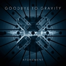 Atonement/Goodbye to Gravity