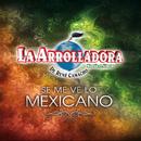 Se Me Ve Lo Mexicano/La Arrolladora Banda El Limón De René Camacho