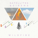Wildfire/Satellites & Sirens
