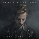 Stay Like This/James Morrison