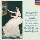 Tchaikovsky: String Quartet No.1 / Borodin: String Quartet No.2 / Shostakovich: String Quartet No.8/Gabrieli String Quartet, Borodin Quartet