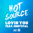 Lovin You (feat. Chrystal)/Hot Source