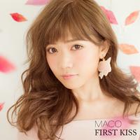 FIRST KISS / MACO