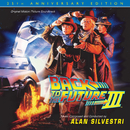 Back To The Future Part III: 25th Anniversary Edition (Original Motion Picture Soundtrack)/アラン・シルヴェストリ