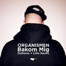 Bakom mig (feat. Daltone, Lilla Namo)/Organismen