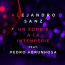 Un Zombie A La Intemperie (Pedro Abrunhosa Version) (feat. Pedro Abrunhosa)/Alejandro Sanz