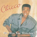 We Miss You Manelow/Chicco