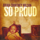 So Proud/Brian Courtney Wilson