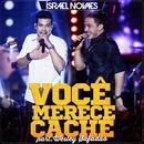 Você Merece Cachê (Ao Vivo)/Israel Novaes, Wesley Safadão