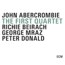 The First Quartet/John Abercrombie Quartet