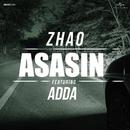 Asasin (feat. ADDA)/Zhao