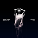 Good For You (Phantoms Remix) (feat. A$AP Rocky)/Selena Gomez