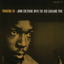Traneing In (Rudy Van Gelder Remaster)/John Coltrane, Red Garland Trio