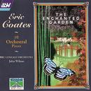 Coates: The Enchanted Garden; 10 Orchestral Pieces/John Wilson, BBC Concert Orchestra