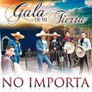 No Importa/Gala De Mi Tierra