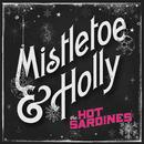 Mistletoe & Holly/The Hot Sardines