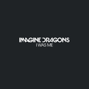 I Was Me/Imagine Dragons