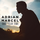 Take Your Time/Adrian Marcel