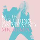 On My Mind (MK Remix)/Ellie Goulding
