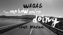 Tell Me How You're Doing(Lyric Video) (feat. Medina)/Waqas