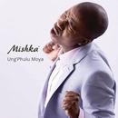 Ung'phulu Moya/Mishka