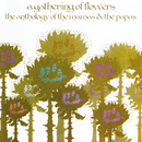 A Gathering Of Flowers: The Anthology Of The Mamas & The Papas/The Mamas & The Papas