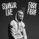 Squallor Live/Fabri Fibra