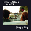 There's A Place/The All-American Rejects