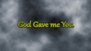 God Gave Me You(Lyric Video)/Nyoy Volante, Sabrina