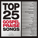 Top 25 Gospel Praise Songs/Maranatha! Gospel