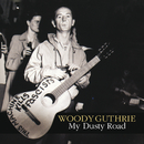 My Dusty Road/Woody Guthrie