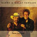 Straw Into Gold/Barry & Holly Tashian