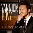 If I Can Dream/Yannick Bovy