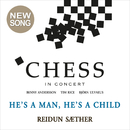 He's A Man, He's A Child (Chess In Concert / Live)/Reidun Sæther, Arctic Philharmonic