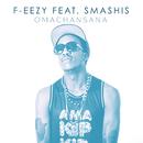 Omachansana (feat. Smashis)/F-Easy