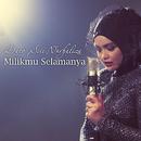Milikmu Selamanya/Dato Siti Nurhaliza