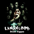 Lamanloob/Stick Figgas