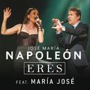 Eres (feat. María José)/José María Napoleón