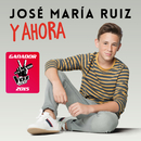 Y Ahora (Ganador La Voz Kids 2015)/José María Ruiz
