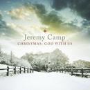 Christmas:  God With Us/Jeremy Camp