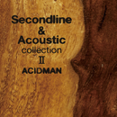 Second line & Acoustic collection II/ACIDMAN