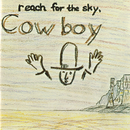 Reach For The Sky/Cowboy