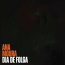 Dia De Folga/Ana Moura