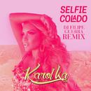 Selfie Colado (DJ Filipe Guerra Remix)/Karol Ka