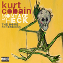 Montage Of Heck: The Home Recordings (Deluxe Soundtrack)/Kurt Cobain
